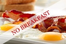 No breakfast