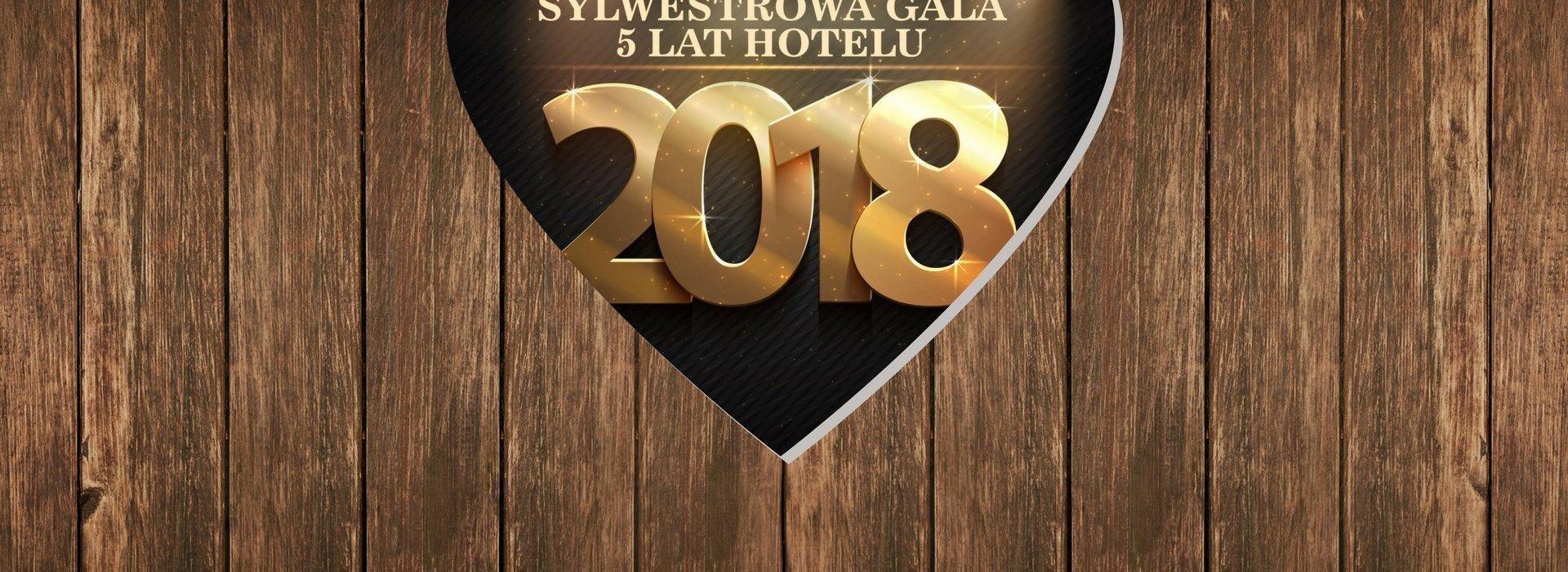 Gala Sylwestrowa 2018 - 5 LECIE HOTELU