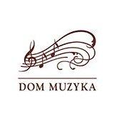 Dom Muzyka