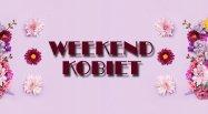 Weekend Kobiet