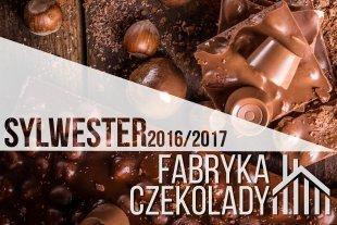 Fabryka Czekolady - Sylwester 2016