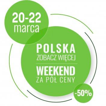 Polska zobacz więcej - Weekend za pół ceny 20 - 22 Marca 2020