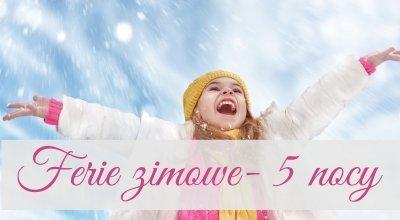 Ferie zimowe 5 noclegów