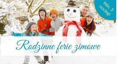 Rodzinne ferie zimowe - min. 3 noclegi (im dłużej, tym taniej)