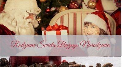 Rodzinne Święta Bożego Narodzenia