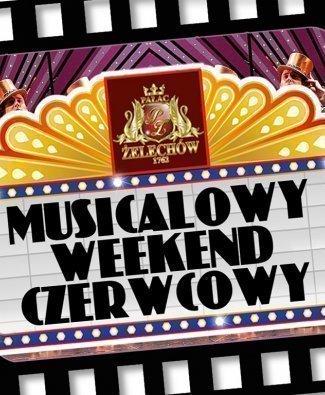 MUSICALOWY WEEKEND CZERWCOWY