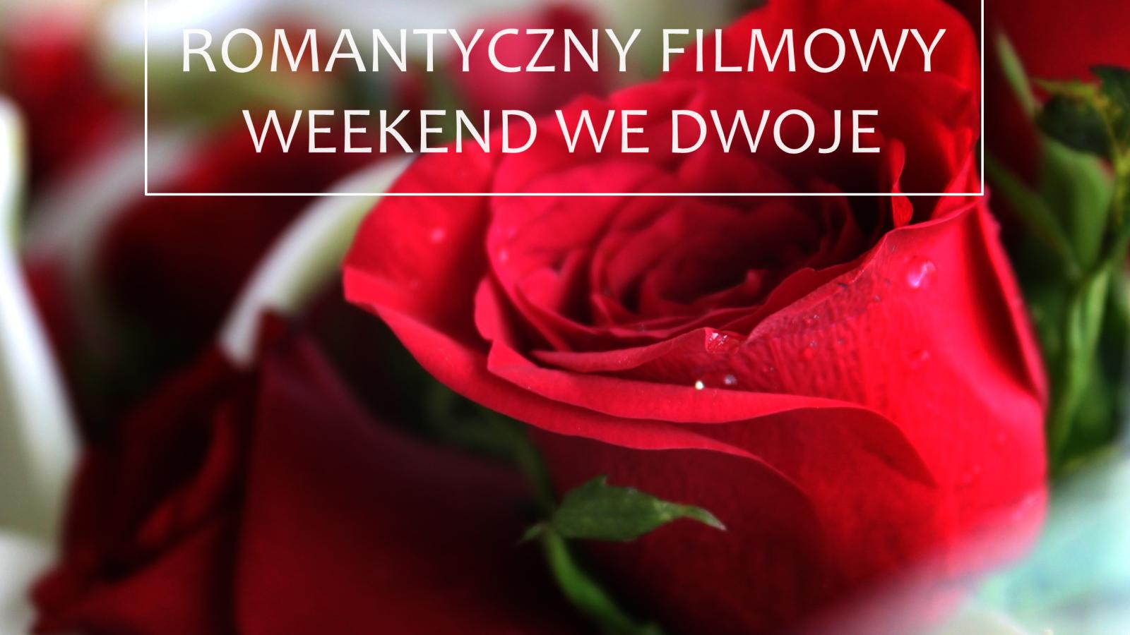 Romantyczny, filmowy weekend we dwoje ♡