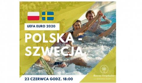 Mecz Polska-Szwecja 23.06 na Basenach Tropikalnych
