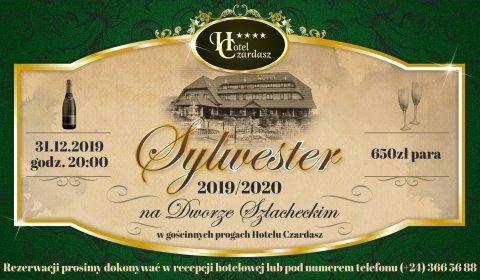Sylwester 2019/2020 na Dworze Szlacheckim w gościnnych progach hotelu Czardasz