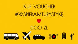 Voucher #WSPIERAMTURYSTYKĘ 500 zł