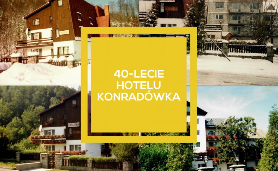 40-LECIE HOTELU KONRADÓWKA