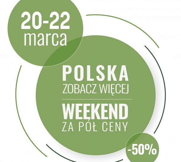 Weekend za pół ceny   20-22.03.2020