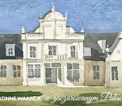 Rodzinne wakacje w zaczarowanym Pałacu Romantycznym - 2-4 sierpnia 2019