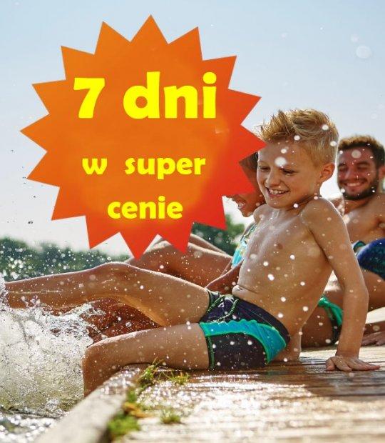 Rodzinne wakacje -7 dni w SUPER cenie!