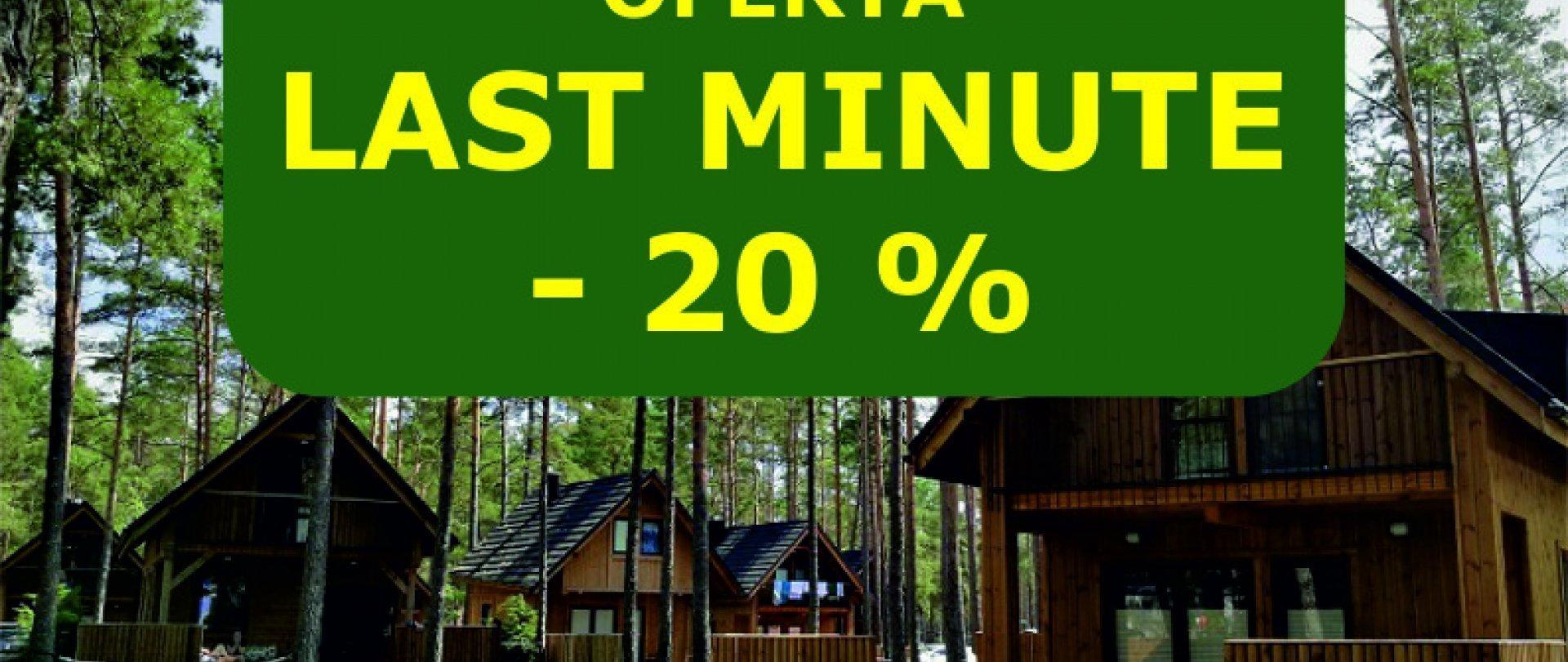 Oferta Last Minute  -20% na pobyt w terminie od 28.06 do 14.07