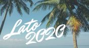 Lato 2020 - 40% zniżki (oferta bezzwrotna)