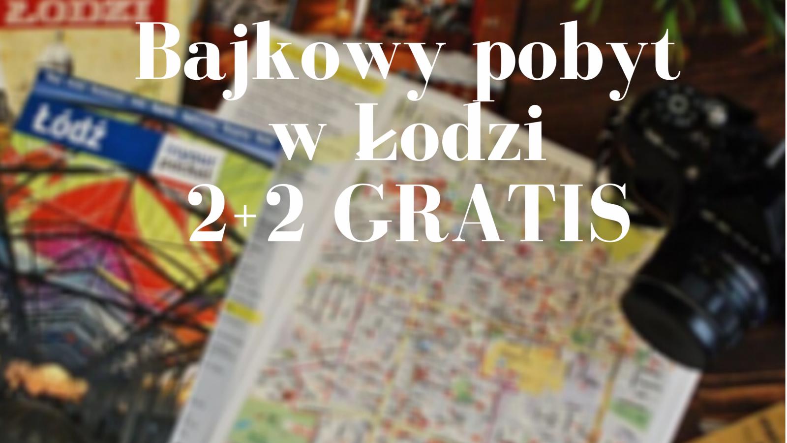 Bajkowy pobyt w Łodzi - Rodzina 2+2 - DZIECI GRATIS!
