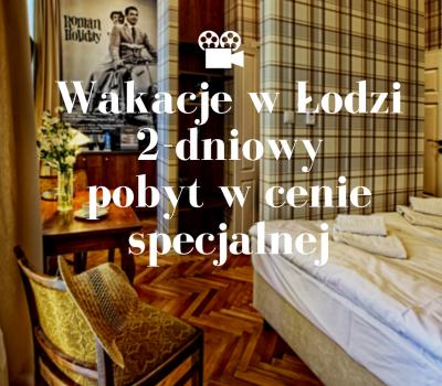 Wakacje w Łodzi | 2-dniowy pobyt w specjalnej cenie