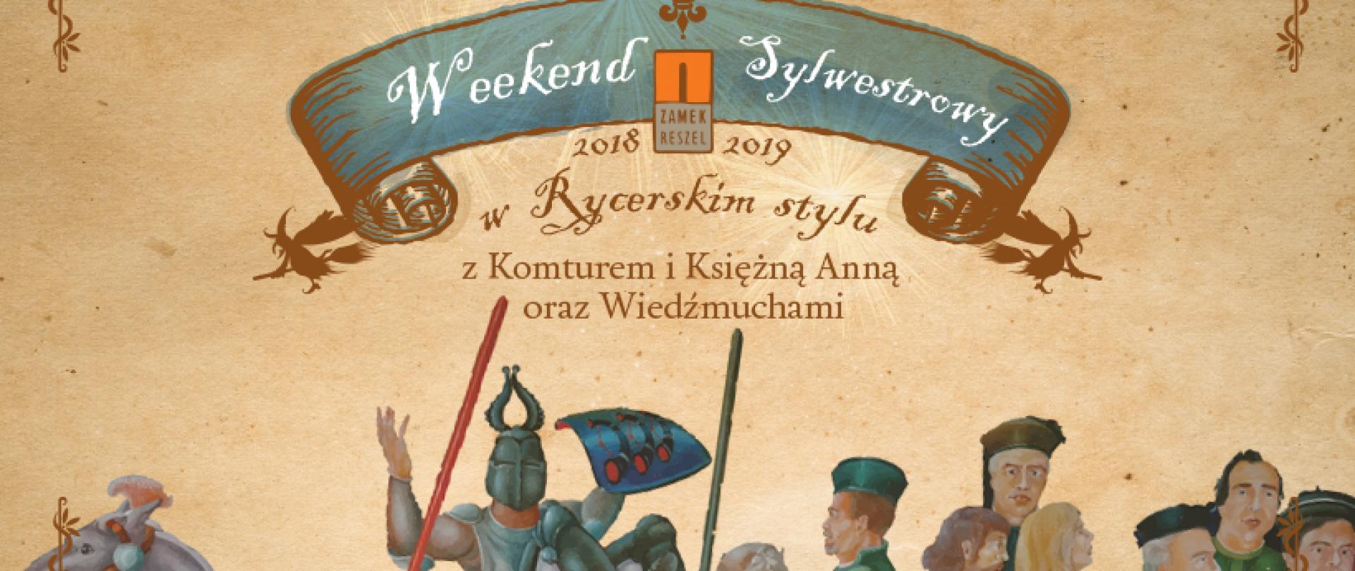Weekend Sylwestrowy z Komturem i Księżną Anną oraz Wiedźmuchami!